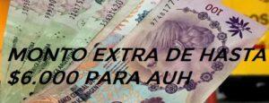 Monto extra de hasta 6000 pesos para beneficiarios de AUH