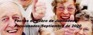 Fechas de cobro de Jubilados y Pensionados Septiembre de 2020