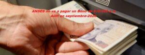 ANSES no va a pagar un Bono de $10.000 a la AUH en septiembre 2020