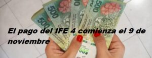 El pago del IFE 4 comienza el 9 de noviembre