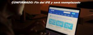 CONFIRMADO: Fin del IFE y será reemplazado