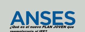 ¿Qué es el nuevo PLAN JOVEN que reemplazaría al IFE?