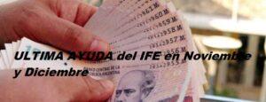 ULTIMA AYUDA del IFE en Noviembre y Diciembre
