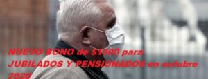 NUEVO BONO de $1600 para JUBILADOS Y PENSIONADOS en octubre 2020