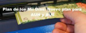 Plan de los Mil Días: Nuevo plan para AUH y AUE