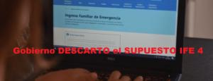 Gobierno DESCARTO el SUPUESTO IFE 4
