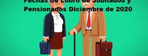 Fechas de cobro de Jubilados y Pensionados Diciembre de 2020