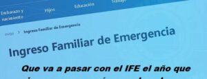Que va a pasar con el IFE el año que viene y como será reemplazado