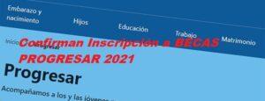 Confirman Inscripción a BECAS PROGRESAR 2021