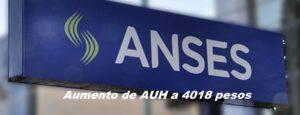 Aumento de AUH a 4018 pesos