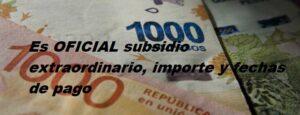Es OFICIAL subsidio extraordinario, importe y fechas de pago