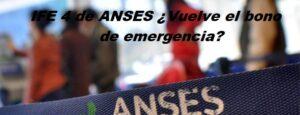 IFE 4 de ANSES ¿Vuelve el bono de emergencia?